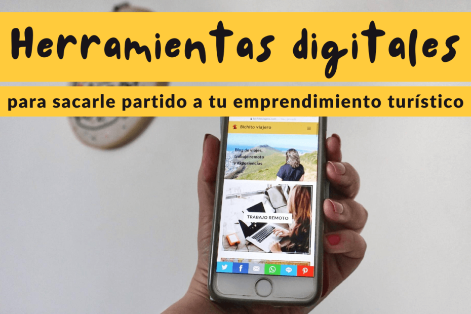 Herramientas digitales para sacarle partido a tu emprendimiento turístico